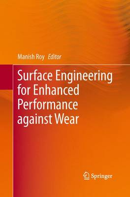Surface Engineering for Enhanced Performance against Wear (Paperback)