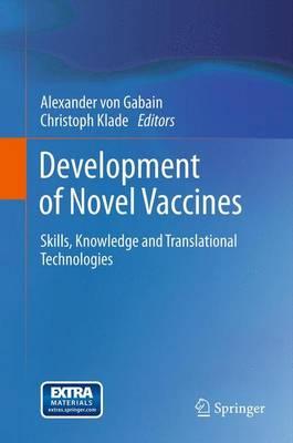 Development of Novel Vaccines: Skills, Knowledge and Translational Technologies (Paperback)