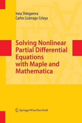 Solving Nonlinear Partial Differential Equations with Maple and Mathematica (Paperback)