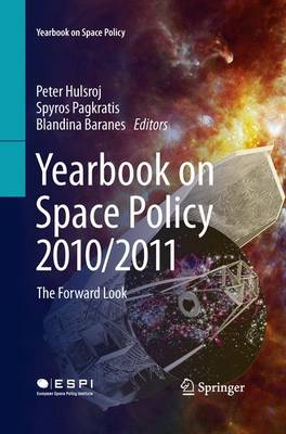 Yearbook on Space Policy 2010/2011: The Forward Look - Yearbook on Space Policy (Paperback)