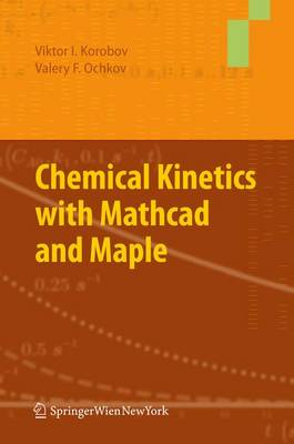 Chemical Kinetics with Mathcad and Maple (Paperback)