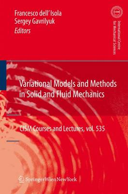 Variational Models and Methods in Solid and Fluid Mechanics - CISM International Centre for Mechanical Sciences 535 (Paperback)