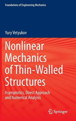 Nonlinear Mechanics of Thin-Walled Structures: Asymptotics, Direct Approach and Numerical Analysis - Foundations of Engineering Mechanics (Hardback)