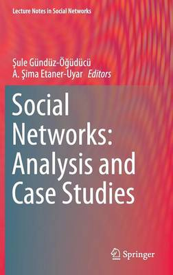 Social Networks: Analysis and Case Studies - Lecture Notes in Social Networks (Hardback)