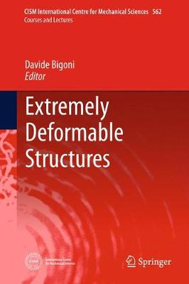 Extremely Deformable Structures - CISM International Centre for Mechanical Sciences 562 (Hardback)