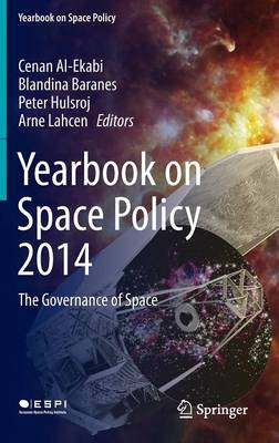 Yearbook on Space Policy 2014: The Governance of Space - Yearbook on Space Policy (Hardback)