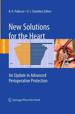 New Solutions for the Heart: An Update in Advanced Perioperative Protection (Paperback)