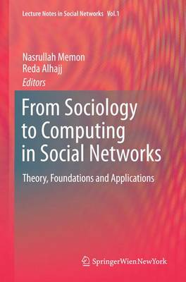 From Sociology to Computing in Social Networks: Theory, Foundations and Applications - Lecture Notes in Social Networks (Paperback)