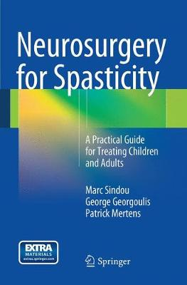 Neurosurgery for Spasticity: A Practical Guide for Treating Children and Adults (Paperback)