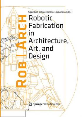 Rob|Arch 2012: Robotic Fabrication in Architecture, Art and Design (Paperback)