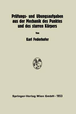 Pr�fungs- Und �bungsaufgaben Aus Der Mechanik Des Punktes Und Des Starren K�rpers (Paperback)