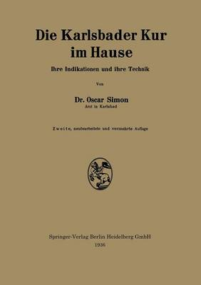 Die Karlsbader Kur Im Hause: Ihre Indikationen Und Ihre Technik (Paperback)