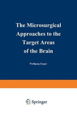 The Microsurgical Approaches to the Target Areas of the Brain (Paperback)