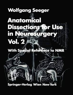 Anatomical Dissections for Use in Neurosurgery Vol  2: With Special  Reference to NMR (Paperback)