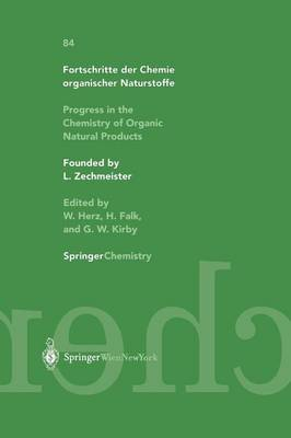 Progress in the Chemistry of Organic Natural Products / Fortschritte der Chemie organischer Naturstoffe - Fortschritte der Chemie organischer Naturstoffe   Progress in the Chemistry of Organic Natural Products 84 (Paperback)
