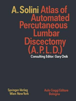 Atlas of Automated Percutaneous Lumbar Discectomy (A.P.L.D.): According to the Onik Method (Paperback)