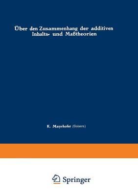 �ber Den Zusammenhang Der Additiven Inhalts- Und Ma�theorien (Paperback)