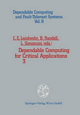 Dependable Computing for Critical Applications 3 - Dependable Computing and Fault-Tolerant Systems 8 (Paperback)