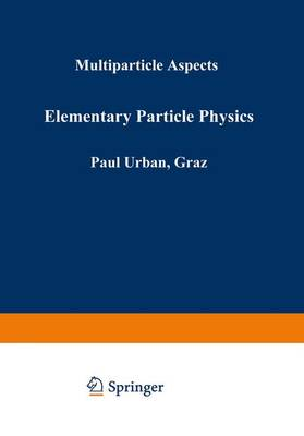 Elementary Particle Physics: Multiparticle Aspects - Few-Body Systems 9/1972 (Paperback)
