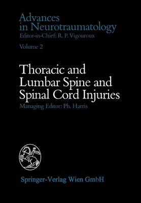 Thoracic and Lumbar Spine and Spinal Cord Injuries - Advances in Neurotraumatology 2 (Paperback)