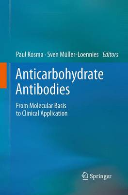 Anticarbohydrate Antibodies: From Molecular Basis to Clinical Application (Paperback)