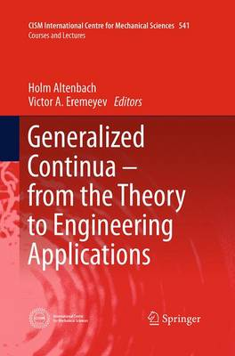 Generalized Continua - from the Theory to Engineering Applications - CISM International Centre for Mechanical Sciences 541 (Paperback)