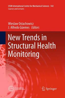New Trends in Structural Health Monitoring - CISM International Centre for Mechanical Sciences 542 (Paperback)