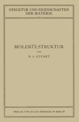 Molek lstruktur: Bestimmung Von Molek lstrukturen Mit Physikalischen Methoden - Struktur Und Eigenschaften Der Materie in Einzeldarstellunge 14 (Paperback)