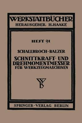 Schnittkraft-Und Drehmomentmesser F r Werkzeugmaschinen - Werkstattbucher 45 (Paperback)