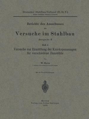Versuche Zur Ermittlung Der Knickspannungen F r Verschiedene Baust hle - Berichte Des Deutschen Ausschusses Fur Stahlbau 4 (Paperback)