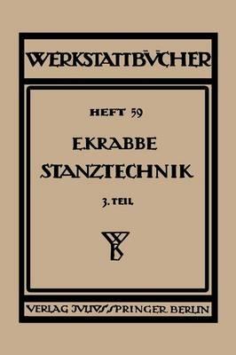 Stanztechnik: Dritter Teil Grundsatze F r Den Aufbau, Von Schnittwerkzeugen - Werkstattbucher 59 (Paperback)