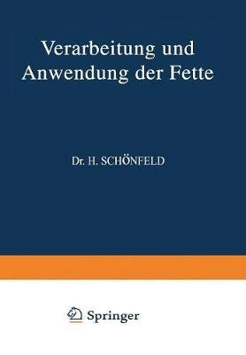 Verarbeitung Und Anwendung Der Fette: Ƶweiter Band (Paperback)