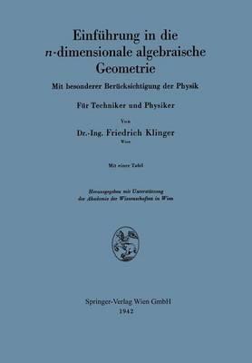 Einf�hrung in Die N-Dimensionale Algebraische Geometrie: Mit Besonderer Ber�cksichtigung Der Physik. F�r Techniker Und Physiker