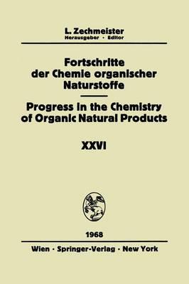 Fortschritte Der Chemie Organischer Naturstoffe/Progress in the Chemistry of Organic Natural Products - Fortschritte der Chemie Organischer Naturstoffe / Progress in the Chemistry of Organic Natural Products 26 (Paperback)