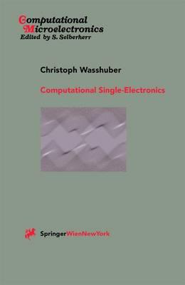 Computational Single-Electronics - Computational Microelectronics (Paperback)