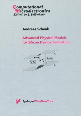 Advanced Physical Models for Silicon Device Simulation - Computational Microelectronics (Paperback)