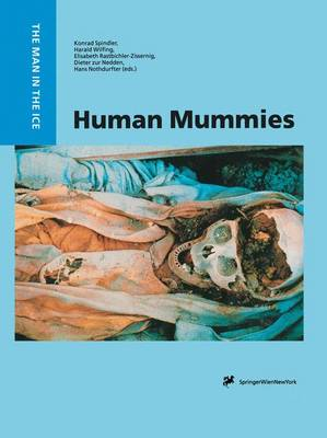 Human Mummies: A Global Survey of their Status and the Techniques of Conservation - The Man in the Ice 3 (Paperback)