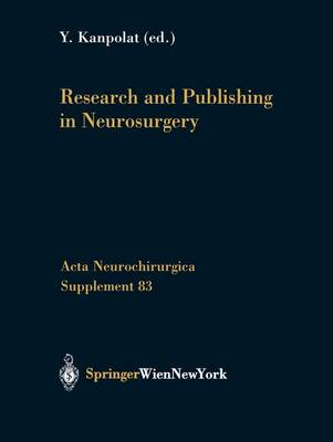 Research and Publishing in Neurosurgery - Acta Neurochirurgica Supplement 83 (Paperback)