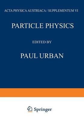 Particle Physics: Proceedings of the VIII. Internationale Universitatswochen fur Kernphysik 1969 der Karl-Franzens-Universitat Graz, at Schladming (Steiermark, Austria) 24th February-8th March 1969 - Few-Body Systems 6/1969 (Paperback)