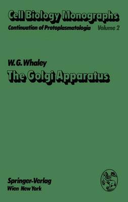 The Golgi Apparatus - Cell Biology Monographs 2 (Paperback)