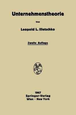 Unternehmenstheorie: Elemente Rationaler Betriebslenkung (Paperback)