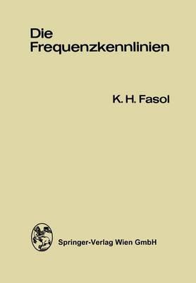 Die Frequenzkennlinien: Eine Einfuhrung in Die Grundlagen Des Frequenzkennlinien-Verfahrens Und Dessen Anwendungen in Der Regelungstechnik (Paperback)