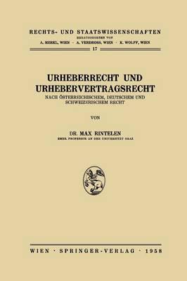 Urheberrecht Und Urhebervertragsrecht: Nach Osterreichischem, Deutschem Und Schweizerischem Recht - Rechts- Und Staatswissenschaften 17 (Paperback)