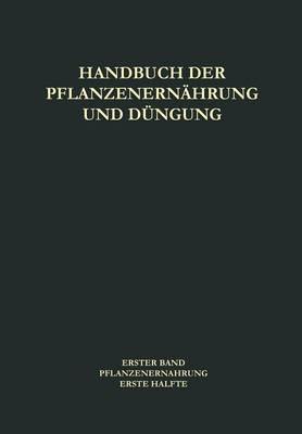 Pflanzenernahrung - Handbuch der Pflanzenernahrung und Dungung / Pflanzenernahrung 1 / 1 (Paperback)