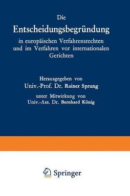 Die Entscheidungsbegrundung in Europaischen Verfahrensrechten Und Im Verfahren VOR Internationalen Gerichten (Paperback)