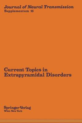 Current Topics in Extrapyramidal Disorders - Journal of Neural Transmission. Supplementa 16 (Paperback)