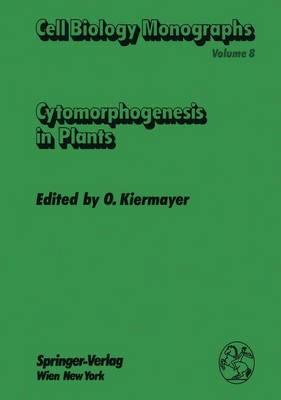 Cytomorphogenesis in Plants - Cell Biology Monographs 8 (Paperback)