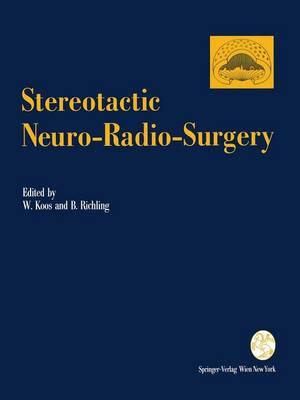 Stereotactic Neuro-Radio-Surgery: Proceedings of the International Symposium on Stereotactic Neuro-Radio-Surgery, Vienna 1992 - Acta Neurochirurgica Supplement 63 (Paperback)