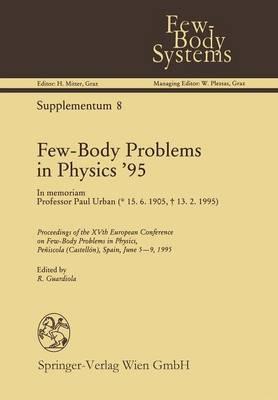 Few-Body Problems in Physics '95: In memoriam Professor Paul Urban - Few-Body Systems 8 (Paperback)