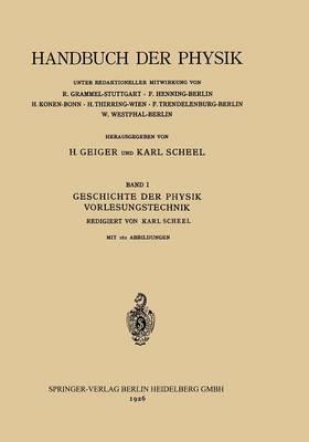 Geschichte Der Physik Vorlesungstechnik - Handbuch Der Physik 1 (Paperback)